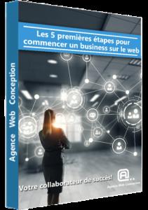 premières étapes business web, guide web, business web, agence web conception,